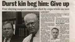 Newspaper headline while Robert Durst was on the run - Durst kin beg him: Give up
